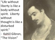 Liberty without Thought:  Kahlil Gibran