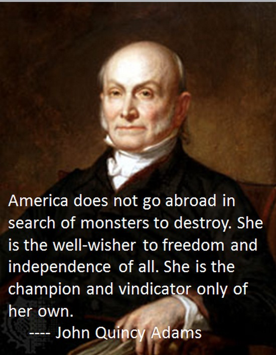Does not go in search of monsters to destroy quot john quincy adams