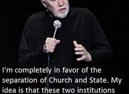 On the Separation of Religion and State ….  (George Carlin Poster)
