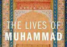 Understanding Islam:   Kecia Ali on 'The Lives of Muhammad'