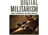 Digital Militarism: Israel's Occupation in the Social Media Age