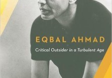 A Guru for Our Time:  Eqbal Ahmad and the life of Dissent from Empire