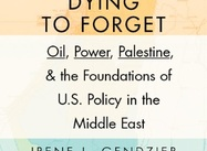 Forgotten:  How US put Oil, Cold War above Peace & Palestinian Rights