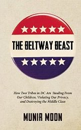 The Beltway Beast:  How two Tribes in D.C. are Destroying the Middle Class