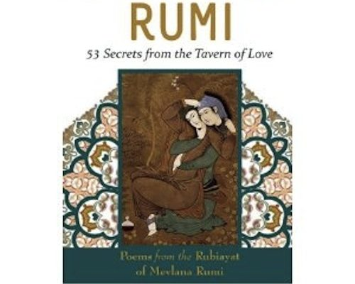 """In your Wild Dreams, what are you Looking for?"" Rubaiyat of Jalalu'd-Din Rumi"
