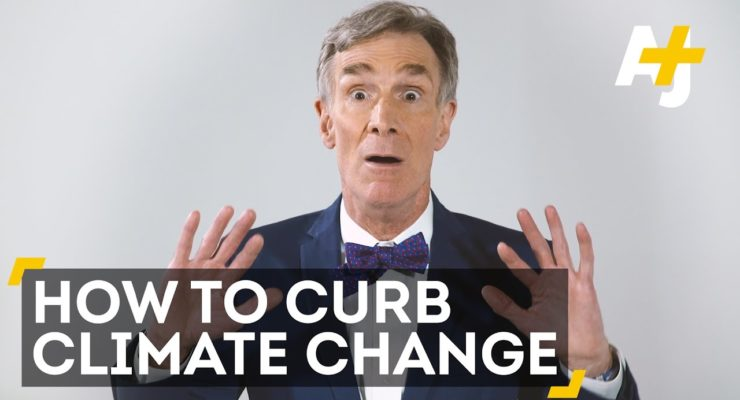 Top Six things *You* can Do to Stop Global Warming – Bill Nye