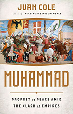 Enthusiastic Review of Juan Cole, Muhammad: Prophet of Peace Amid the Clash of Empires in Washington Report