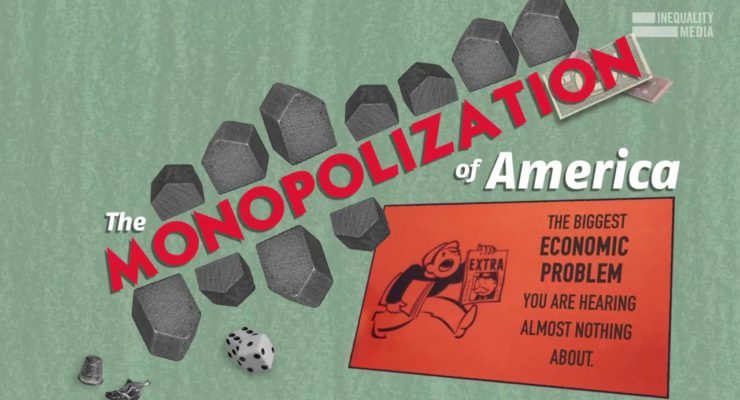 How Corporate Monopolies and High Prices are Making you Poor and Rich Richer