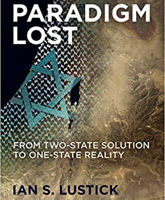 Time for a Paradigm Shift in Israel:  From Two-State Solution to One-State Reality