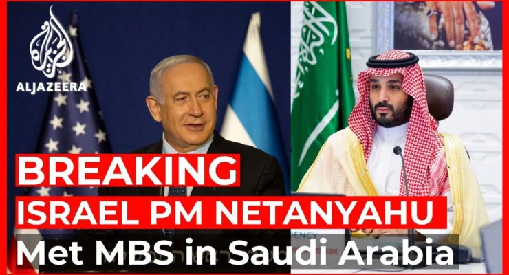 Did Israeli PM Netanyahu Meet Saudi Bin Salman in Bid to Thwart Biden Plan to restore Iran Deal?