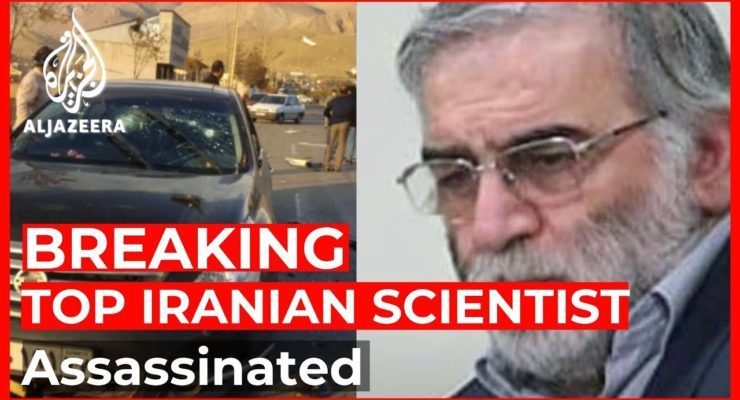 In Bid to Kill a Biden return to Iran nuclear Deal, Israel Assassinates Leading Nuclear Scientist
