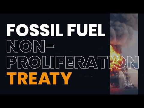 Why Activists have Launched a Fossil fuel non-proliferation treaty