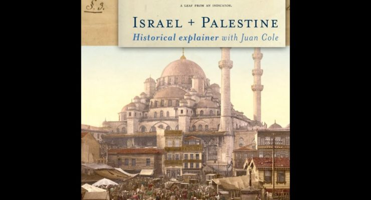 Israeli-Palestinian conflict: A primer on the long-standing dispute over Gaza (Video: U-Michigan Interviews Juan Cole)