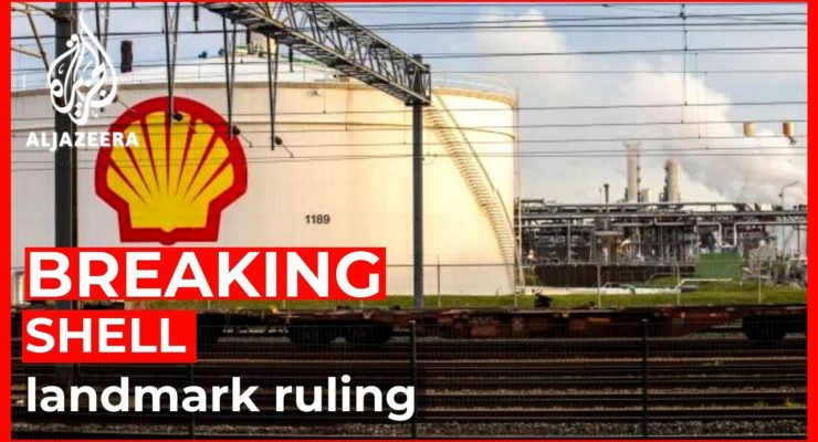 """""""This will Change the World:"""" Dutch Court orders Shell to reduce CO2 by 45% by 2030"""