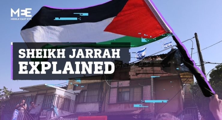 Why Palestinians Protest their Eviction by Israel: The untold story of Sheikh Jarrah