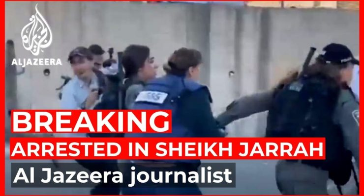 Israel, 'Only Mideast Democracy,' Criminalizes Journalism, arrests Al Jazeera Reporter for Covering E. Jerusalem; What is being Covered Up?