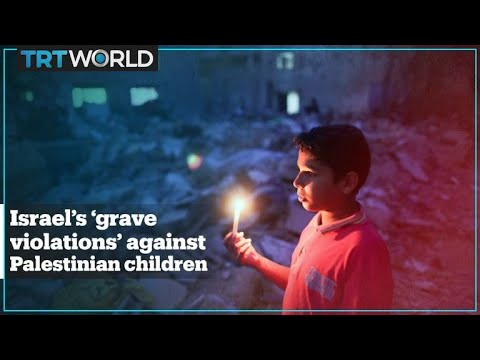 United Nations Accuses Israel of 'Grave Violations' against Palestinian Children