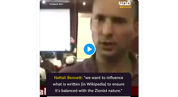 Naftali Bennett once led Effort to insert Israeli Propaganda into Wikipedia, now He's Trying to Influence US Foreign Policy