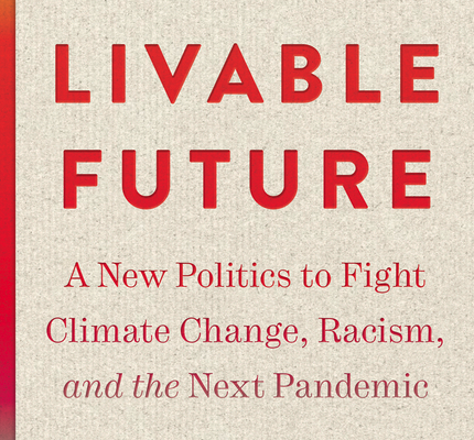 The Path to a Livable Future: Or Will Rich Corporations Trash the Planet?